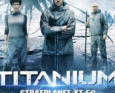 Review: TITANIUM – STRAFPLANET XT-59 – Überlebenskampf in der Todeszone