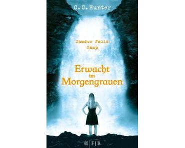 Hunter, C.C.: Shadow Falls Camp 2 – Erwacht im Morgengrauen