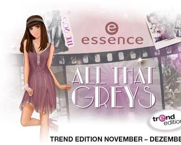 """essence trend edition """"all that greys"""""""