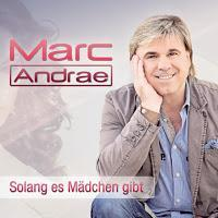 Marc Andrae - Solang Es Mädchen Gibt