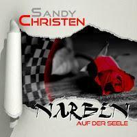 Sandy Christen - Narben Auf Der Seele