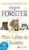 """Mit """"Mein Leben in Häusern"""" legt Margaret Forster ein Buch vor, das ..."""