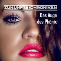 Hörspielrezension: «Zukunfts-Chroniken 3: Das Auge des Phönix» (Frank Hammerschmidt/Hoerspielprojekt)