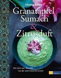 Kochbuch-Tipp: Granatapfel, Sumach und Zitrusduft von Silvena Rowe