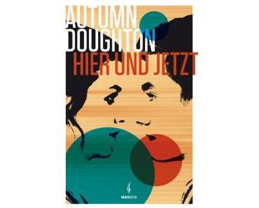 Hier und Jetzt – Autumn Doughton