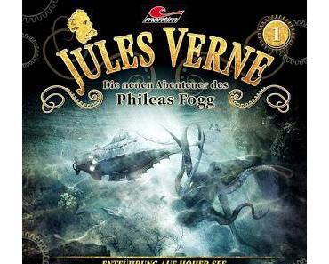 Hörspielrezension: «Jules Verne – Die neuen Abenteuer des Phileas Fogg Folge 1: Entführung auf hoher See» (Maritim)