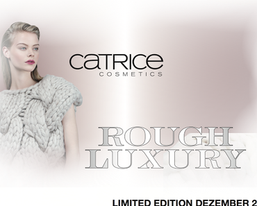 "[Preview] Limited Edition ""Rough Luxury"" by CATRICE"