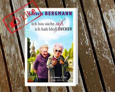Ich bin nicht süß, ich hab bloß Zucker von Renate Bergmann