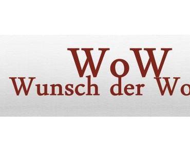 WoW – Wunsch der Woche KW 46/15