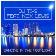 DJ Ti-S feat. Nick Lewis - Dancing In The Moonlight