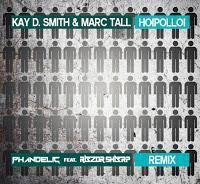 Kay D. Smith & Marc Tall - Hoipolloi (Phandelic feat. Razor Sharp Remix)