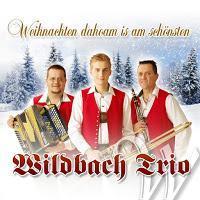 Wildbach Trio - Weihnachten Is Dahoam Am Schönsten