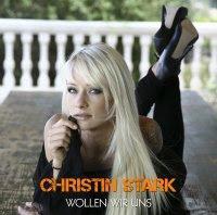 Christin Stark - Wollen Wir Uns