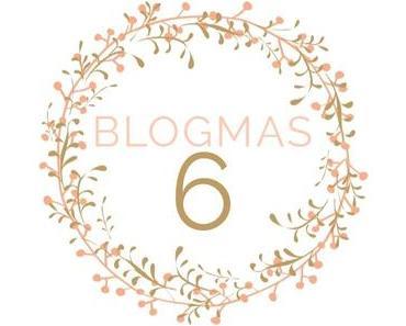 Blogmas 6