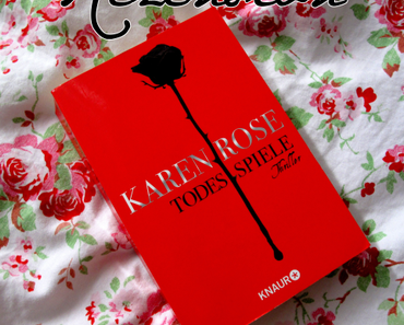 "Rezension | ""Todesspiele"" - Karen Rose"