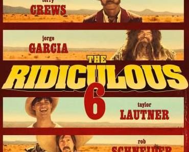 Review: THE RIDICULOUS 6 – Blödelalarm im wilden Westen