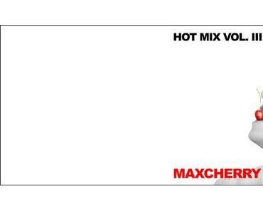 Maxcherry – Hot Mix Vol 3