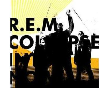 "R.E.M. ""Collapse Into Now"""