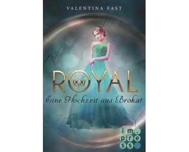 Royal – Eine Hochzeit aus Brokat – Valentina Fast