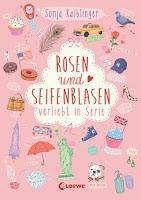 Rosen und Seifenblasen: Verliebt in Serie von Sonja Kaiblinger