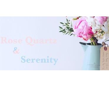 Farbtrend – Rose Quartz & Serenity
