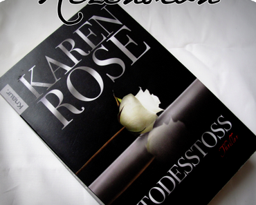 "Rezension | ""Todesstoß"" - Karen Rose"