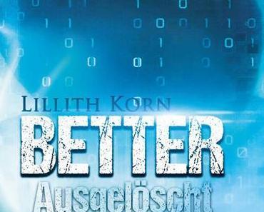 Better Life 01 - Ausgelöscht von Lillith Korn