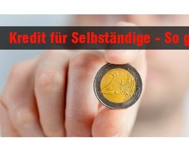 Kredit für Selbständige – So geht´s