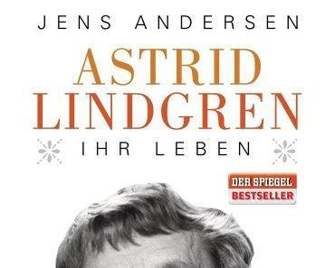 Astrid Lindgren – Ihr Leben.