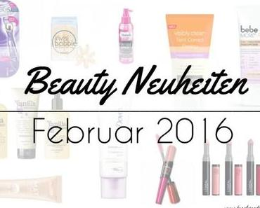 Beauty Neuheiten Februar 2016 – Preview