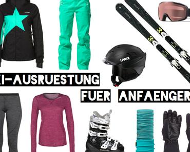 Ski-Ausrüstung für Anfänger – Was braucht ihr wirklich?