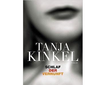Schlaf der Vernunft - Tanja Kinkel
