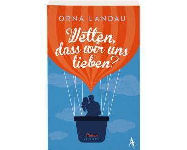Landau, Orna: Wetten, dass wir uns lieben?