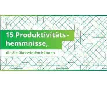 Die 15 wichtigsten Hemmnisse, die Produktivität in Ihrem Team verhindern (Infografik)