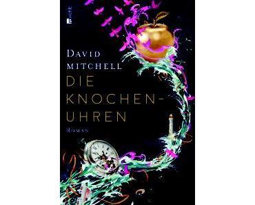 """[Rezension] David Mitchell – """"Die Knochenuhren"""""""