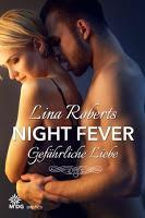 """[Rezension] Lina Roberts - Night Fever """"Gefährliche Liebe"""""""