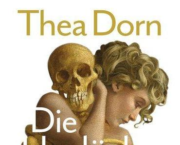 Rezension: Thea Dorn – Die Unglückseligen (Knaus, 2016)