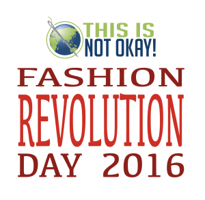 fashion revolution day 2016 [this is not okay!]