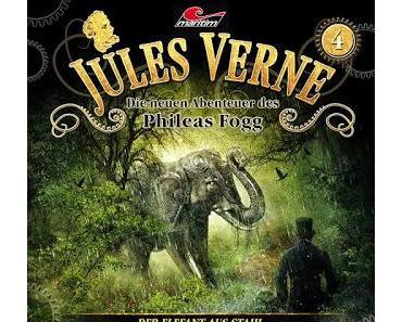 Hörspielrezension: «Jules Verne – Die neuen Abenteuer des Phileas Fogg Folge 4: Der Elefant aus Stahl» (Maritim)