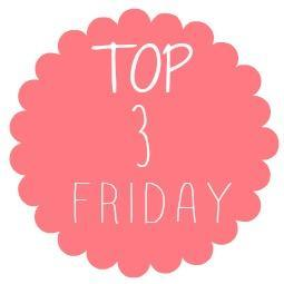 Top 3 Friday #3