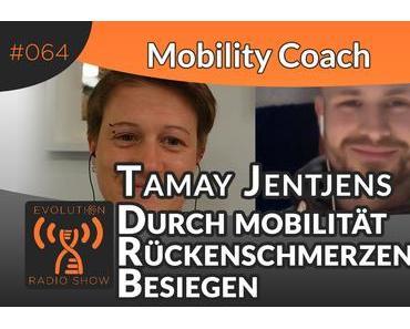 Evolution Radio Show Folge #064: Durch Mobilität Rückenschmerzen besiegen – Mobility Coach – Tamay Jentjens im Interview