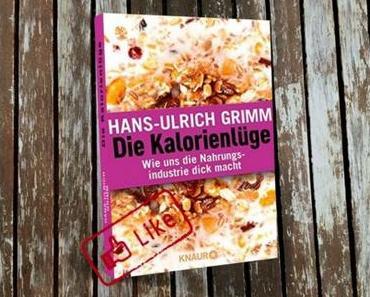 Die Kalorienlüge von Hans-Ulrich Grimm