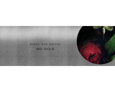 Videopremiere: Norma Jean Martine – No Gold