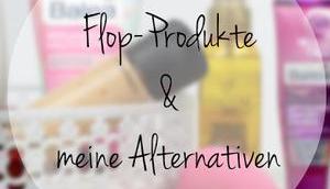 Flop Produkte meine Alternativen