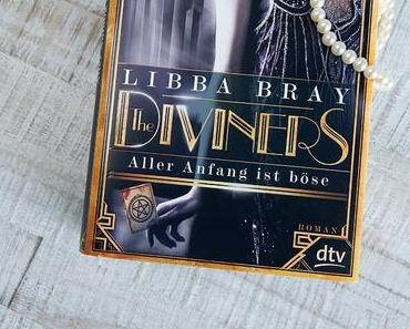 The Diviners - Aller Anfang ist böse von Libba Bray