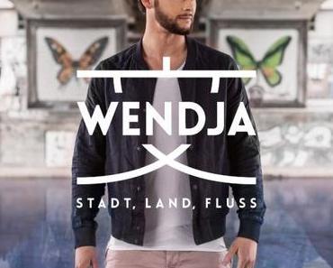 "WENDJA – neues Video zur offiziellen Single ""Stadt, Land, Fluss"""