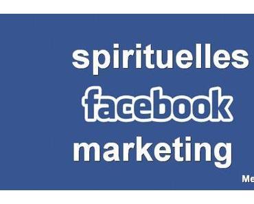 Facebook spirituelle Spirituellen Marketing-Geheimnisse