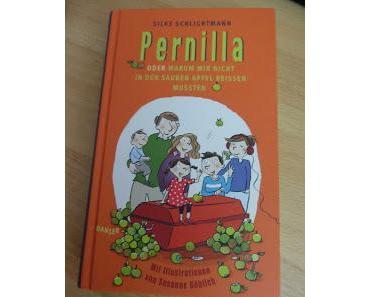 """""""Pernilla - Oder wie wir nicht in den sauren Apfel beissen mussten""""  Silke Schlichtmann"""