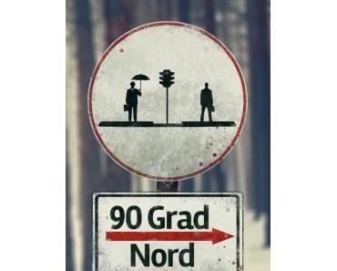 Review: 90 GRAD NORD - Grüner wird's nicht!
