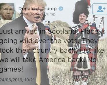 Ignoranter Trump unerwünscht in Schottland